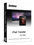 Free DownloadImTOO iPad Transfer for Mac
